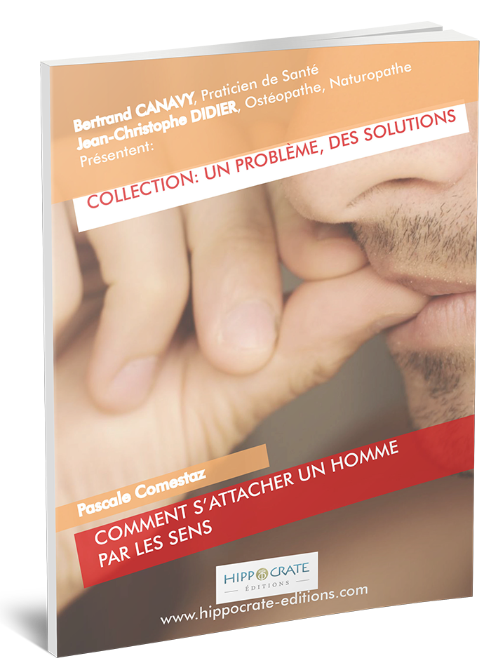 Bertrand Canavy - Comment s attacher un homme par les sens